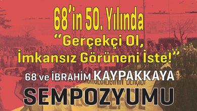 """Photo of 19-20 Mayıs'ta """"68 ve İbrahim Kaypakkaya"""" Sempozyumu gerçekleştirilecek"""